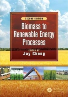 Biomass to Renewable Energy Processes, Second Edition, Hardback Book