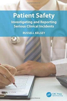 Patient Safety : Investigating and Reporting Serious Clinical Incidents, Paperback Book
