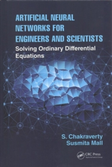 Artificial Neural Networks for Engineers and Scientists : Solving Ordinary Differential Equations, Hardback Book