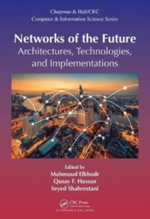 Networks of the Future : Architectures, Technologies, and Implementations, Hardback Book