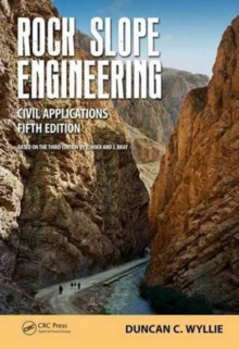 Rock Slope Engineering : Civil Applications, Fifth Edition, Paperback Book