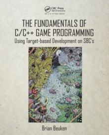 The Fundamentals of C/C++ Game Programming : Using Target-based Development on SBC's, Paperback Book