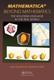 Mathematica Beyond Mathematics : The Wolfram Language in the Real World, Hardback Book