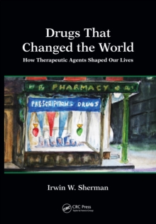 Drugs That Changed the World : How Therapeutic Agents Shaped Our Lives, PDF eBook