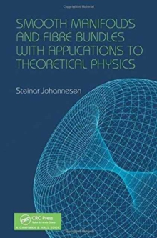 Smooth Manifolds and Fibre Bundles with Applications to Theoretical Physics, Hardback Book