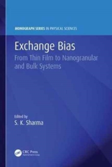 Exchange Bias : From Thin Film to Nanogranular and Bulk Systems, Hardback Book