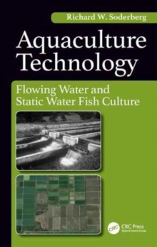 Aquaculture Technology : Flowing Water and Static Water Fish Culture, Hardback Book