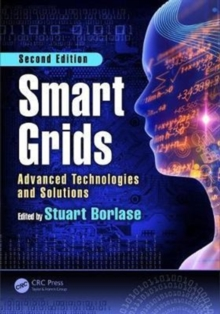 Smart Grids : Advanced Technologies and Solutions, Second Edition, Hardback Book