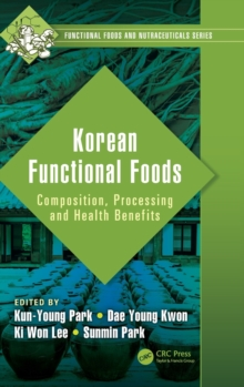 Korean Functional Foods : Composition, Processing and Health Benefits, Hardback Book