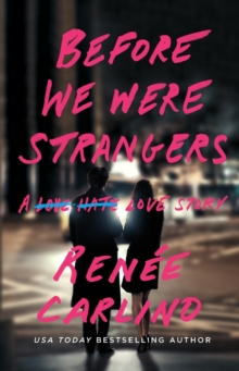 Before We Were Strangers : A Love Story, Paperback Book