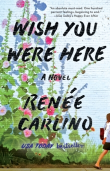 Wish You Were Here : A Novel, Paperback Book