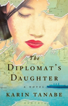 The Diplomat's Daughter : A Novel, Paperback Book