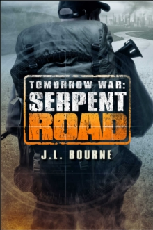 Tomorrow War: Serpent Road : A Novel, Paperback Book