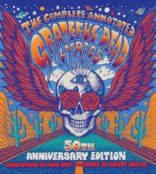 The Complete Annotated Grateful Dead Lyrics, Hardback Book