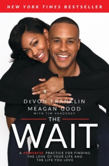 The Wait : A Powerful Practice for Finding the Love of Your Life and the Life You Love, Paperback / softback Book