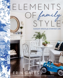 Elements of Family Style : Elegant Spaces for Everyday Life, EPUB eBook