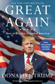 Great Again : How to Fix Our Crippled America, Paperback Book