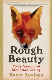 Rough Beauty : Forty Seasons of Mountain Living, EPUB eBook