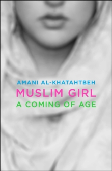 Muslim Girl : A Coming of Age, Hardback Book