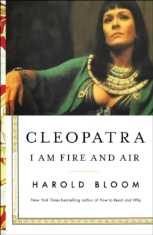 Cleopatra : I Am Fire and Air, Hardback Book