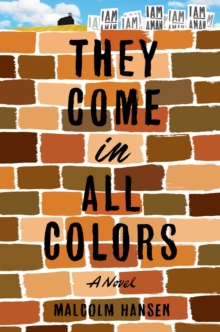 They Come in All Colors : A Novel, Paperback / softback Book