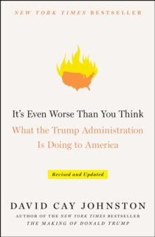 It's Even Worse Than You Think : What the Trump Administration Is Doing to America, Paperback / softback Book