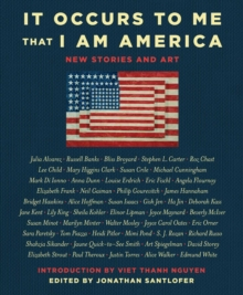 It Occurs to Me That I Am America : New Stories and Art, EPUB eBook