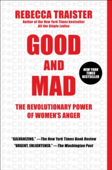 Good and Mad : The Revolutionary Power of Women's Anger, EPUB eBook
