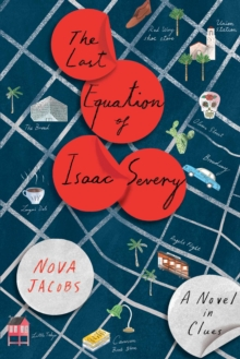 The Last Equation of Isaac Severy : A Novel in Clues, Paperback Book