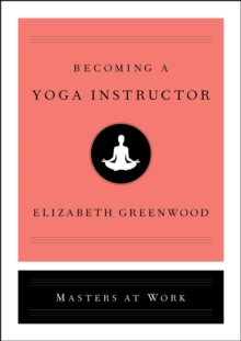 Becoming a Yoga Instructor, Hardback Book