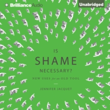 Is Shame Necessary? : New Uses for an Old Tool, eAudiobook MP3 eaudioBook
