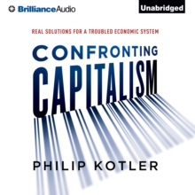 Confronting Capitalism : Real Solutions for a Troubled Economic System, eAudiobook MP3 eaudioBook