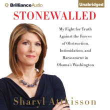 Stonewalled : My Fight for Truth Against the Forces of Obstruction, Intimidation, and Harassment in Obama's Washington, eAudiobook MP3 eaudioBook