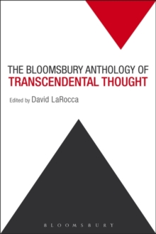 The Bloomsbury Anthology of Transcendental Thought : From Antiquity to the Anthropocene, Paperback Book