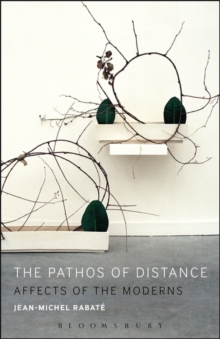 The Pathos of Distance : Affects of the Moderns, Paperback Book