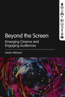 Beyond the Screen : Emerging Cinema and Engaging Audiences, Paperback Book
