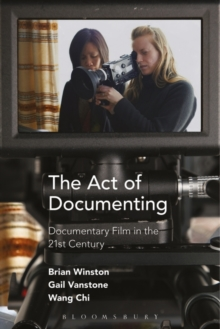The Act of Documenting : Documentary Film in the 21st Century, Paperback / softback Book