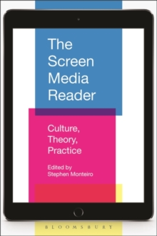 The Screen Media Reader : Culture, Theory, Practice, Paperback Book