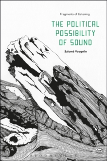 The Political Possibility of Sound : Fragments of Listening, Paperback / softback Book
