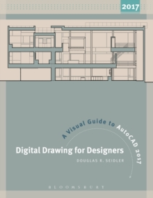 Digital Drawing for Designers: A Visual Guide to AutoCAD (R) 2017, Paperback / softback Book