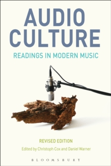 Audio Culture, Revised Edition : Readings in Modern Music, PDF eBook