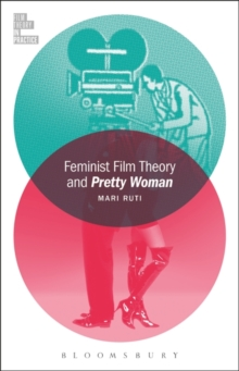Feminist Film Theory and Pretty Woman, Hardback Book