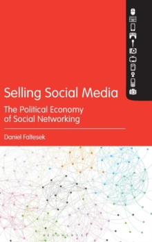 Selling Social Media : The Political Economy of Social Networking, Hardback Book