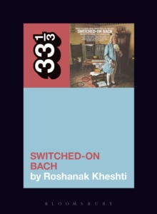 Wendy Carlos's Switched-On Bach, PDF eBook