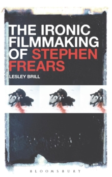 The Ironic Filmmaking of Stephen Frears, Hardback Book