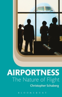 Airportness : The Nature of Flight, Paperback Book
