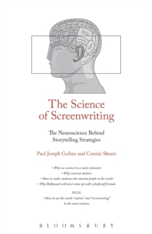 The Science of Screenwriting : The Neuroscience Behind Storytelling Strategies, Paperback Book