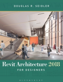 Revit Architecture 2018 for Designers, Paperback Book