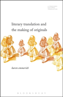 Literary Translation and the Making of Originals, Paperback Book