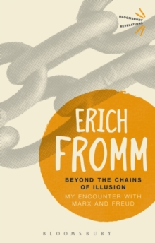 Beyond the Chains of Illusion : My Encounter with Marx and Freud, Paperback Book